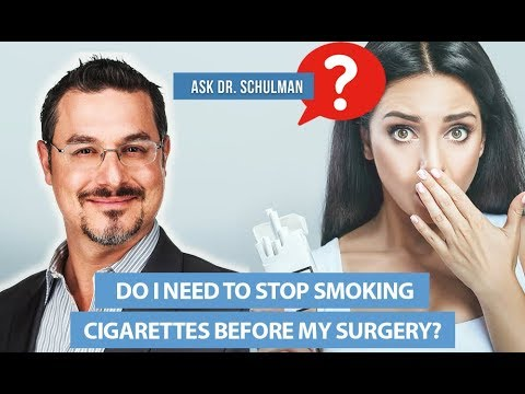 Stop Smoking Cigarettes Before Surgery - Ask Dr. Schulman